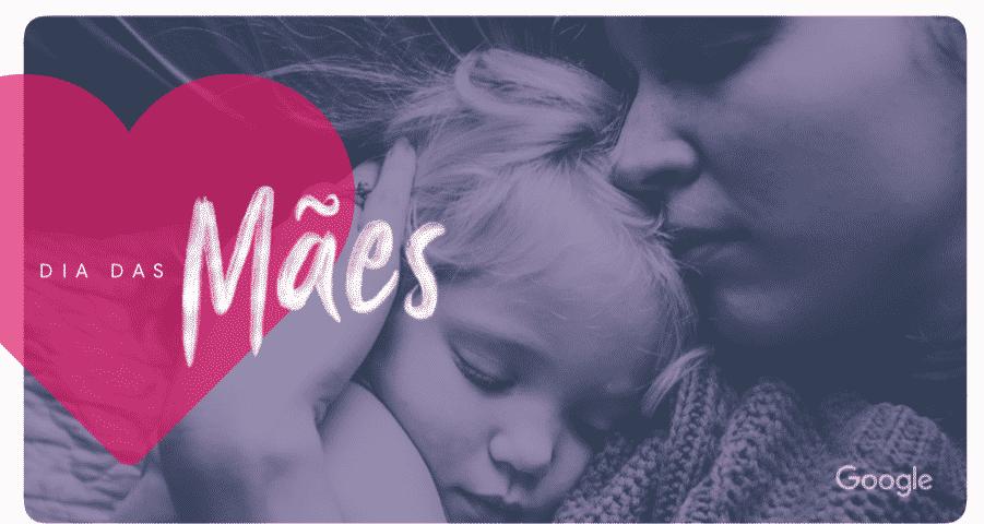 Captura de Tela 2019 04 22 às 17.32.50 901x480 - Google afirma que Dia das Mães é a data sazonal que mais gera oportunidade de vendas