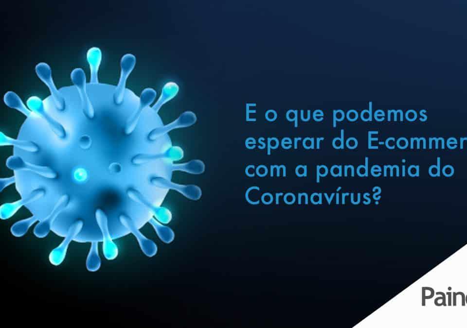 E o que podemos esperar do E-commerce com a pandemia do Coronavírus?